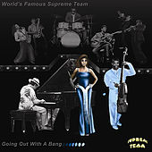Goin' Out With A Bang by World Famous Supreme Team