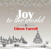 Joy to the World: Eileen Farrell by Eileen Farrell