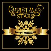 Christmas Stars: Gerry Mulligan by Gerry Mulligan