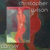 Corner by Christopher Wilson