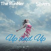 Up and Up (feat. Siivers) by Runner