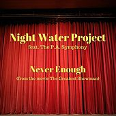 Never Enough (feat. The P.A. Symphony) by Night Water Project