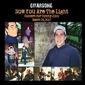 Now You Are the Light: Concert for Tommy John (Live) de Gitarsong