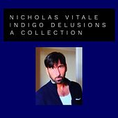 Indigo Delusions (A Collection) von Nicholas Vitale
