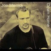 Down Home by Joe Merrick
