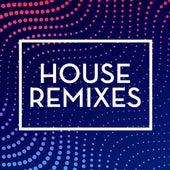 House Remixes (Remixes) de Various Artists