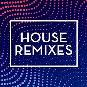 House Remixes (Remixes) by Various Artists