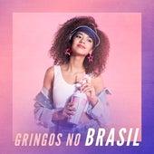 Gringos no Brasil de Various Artists