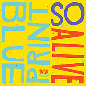 So Alive (Deluxe Single) by Blueprint