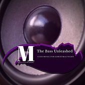 The Bass Unleashed - Club Music For Christmas Night by Alaska