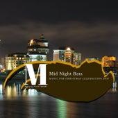 Mid Night Bass - Music For Christmas Celebration 2019 by Enn Zou