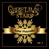 Christmas Stars: Astor Piazzolla, Vol. 1 von Astor Piazzolla