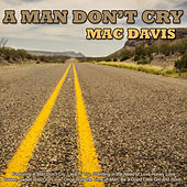A Man Don't Cry von Mac Davis
