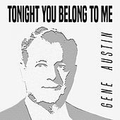 Tonight You Belong to Me de Gene Austin