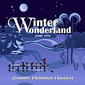 Winter Wonderland (Country Christmas Classics) by Various Artists