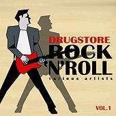 Drugstore Rock 'n' Roll, Vol. 1 von Various Artists