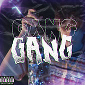 Gang Gang by T-Low