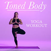 Toned Body Yoga Workout by Various Artists
