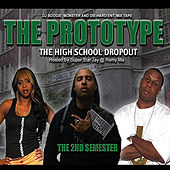 High School Drop-Out Mixtape : 2nd Semester (Hosted By Remy Ma, Super Star Jay and Dj Boogie Monster) de PROTOTYPE
