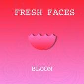 Bloom de Fresh Faces