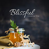 Blissful Chirstmas Time: Christmas 2019 Traditional Anthems in Instrumental Interpretations von Winter Dreams, Christmas Carols, The Best Christmas Carols Collection