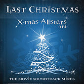 Last Christmas (The Movie Soundtrack Mixes) de X-Mas Allstars