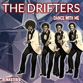 Dance with Me (Remastered) von The Drifters