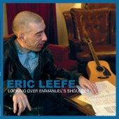 Looking over Emmanuel's Shoulder by Eric Leefe