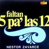 Faltan 5 Pa´ Las 12 de Néstor Zavarce