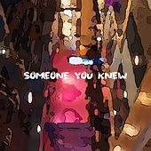 Someone You Knew (feat. Tyler Larson) de Nick At Nite