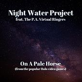 On a Pale Horse (feat. The P.A. Virtual Ringers) by Night Water Project