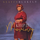 Keep It Moving by Staffy Blakely
