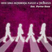 Cover Songs Instrumental Playlist of The Beatles von Stg. Pepper Band