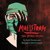 Maelstrom - The Zombie Opera by Reed Reimer