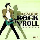 Drugstore Rock ' N ' Roll, Vol. 3 von Various Artists