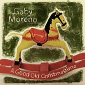 A Good Old Christmastime by Gaby Moreno