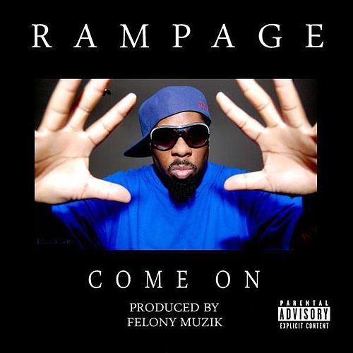 Come On - Single by Rampage (Rap)