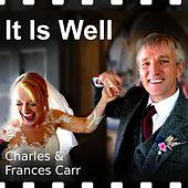 It Is Well by Charles Carr