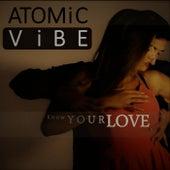 Know Your Love von Atomic Vibe