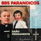 Daño Permanente de BBS Paranoicos