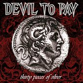 Thirty Pieces of Silver de Devil to Pay