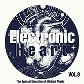 Electronic Heart, Vol. 9 (The Special Selection of Minimal Music) by Various Artists