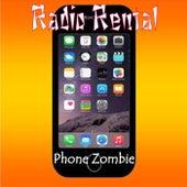 Phone Zombie by Radio Rental