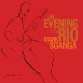 An Evening in Rio by Mark Sganga