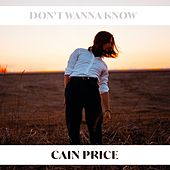 Don't Wanna Know de Cain Price