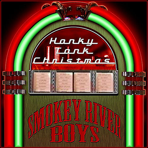 Honky Tonk Christmas Greatest Hits by Smokey River Boys
