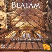 Beatam - Music Written for the Choir of York Minster de Robert Sharpe The Choir of York Minster