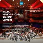 INA Presents: Bach, Mendelssohn, Roussel, Vivaldi by Orchestre National de France at the Maison de la Radio (Recorded 10th November 1977) de Orchestre National de France