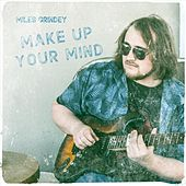 Make up Your Mind by Miles Grindey