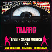 Live in Santa Monica '72 (Live) by Traffic
